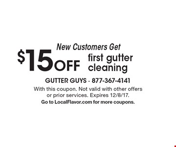 New Customers Get $15 Off first gutter cleaning. With this coupon. Not valid with other offers or prior services. Expires 12/8/17. Go to LocalFlavor.com for more coupons.