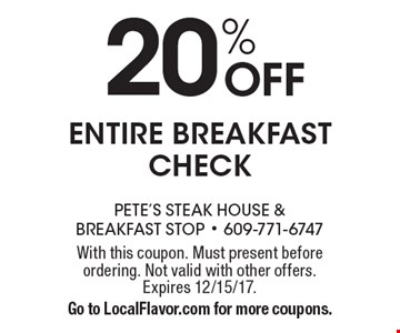 20% OFF entire breakfast check. With this coupon. Must present before ordering. Not valid with other offers. Expires 12/15/17. Go to LocalFlavor.com for more coupons.