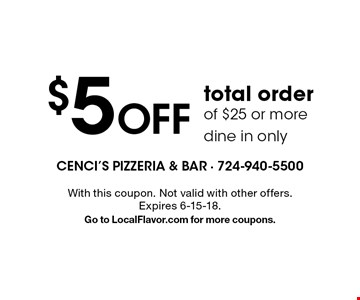 $5 Off total order of $25 or more. Dine in only. With this coupon. Not valid with other offers. Expires 6-15-18. Go to LocalFlavor.com for more coupons.