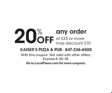 20% Off any order of $35 or more. Max discount $10. With this coupon. Not valid with other offers. Expires 6-30-18. Go to LocalFlavor.com for more coupons.