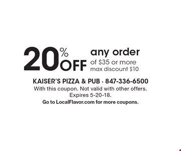 20% Off any order of $35 or more max discount $10. With this coupon. Not valid with other offers. Expires 5-20-18. Go to LocalFlavor.com for more coupons.