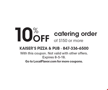 10% Off catering orderof $150 or more. With this coupon. Not valid with other offers. Expires 8-5-18.Go to LocalFlavor.com for more coupons.