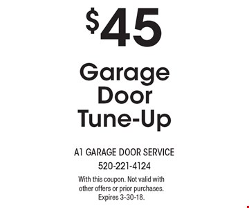 $45 Garage Door Tune-Up . With this coupon. Not valid with other offers or prior purchases. Expires 3-30-18.