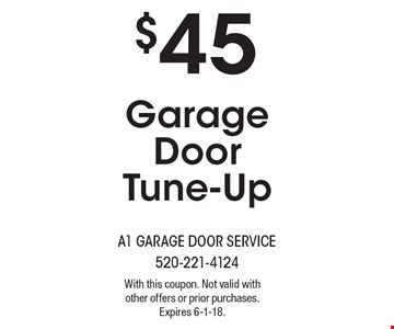 $45 Garage Door Tune-Up . With this coupon. Not valid with other offers or prior purchases. Expires 6-1-18.