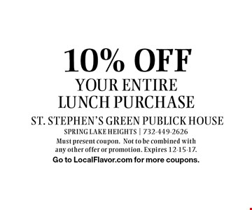10% off your entire lunch purchase. Must present coupon. Not to be combined with any other offer or promotion. Expires 12-15-17.Go to LocalFlavor.com for more coupons.