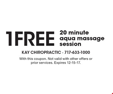 1Free 20 minute  aqua massage session. With this coupon. Not valid with other offers or prior services. Expires 12-15-17.