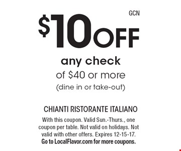 $10 Off any checkof $40 or more (dine in or take-out). With this coupon. Valid Sun.-Thurs., one coupon per table. Not valid on holidays. Not valid with other offers. Expires 12-15-17. Go to LocalFlavor.com for more coupons.