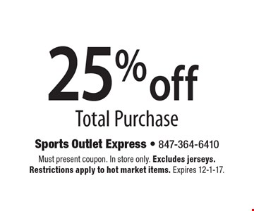25% off Total Purchase. Must present coupon. In store only. Excludes jerseys. Restrictions apply to hot market items. Expires 12-1-17.