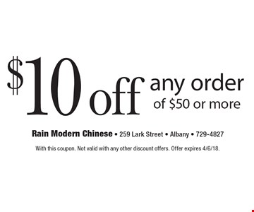 $10 off any order of $50 or more. With this coupon. Not valid with any other discount offers. Offer expires 4/6/18.