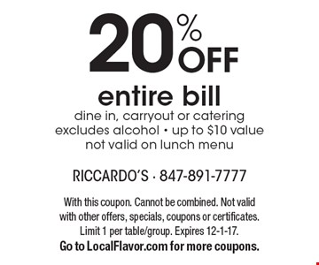20% OFF entire bill dine in, carryout or catering excludes alcohol - up to $10 value. not valid on lunch menu. With this coupon. Cannot be combined. Not valid with other offers, specials, coupons or certificates. Limit 1 per table/group. Expires 12-1-17. Go to LocalFlavor.com for more coupons.