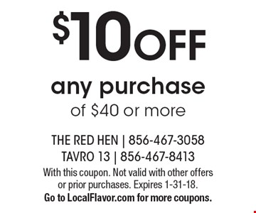 $10 OFF any purchase of $40 or more. With this coupon. Not valid with other offers or prior purchases. Expires 1-31-18. Go to LocalFlavor.com for more coupons.