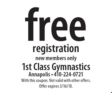 free registration new members only. With this coupon. Not valid with other offers. Offer expires 3/16/18.