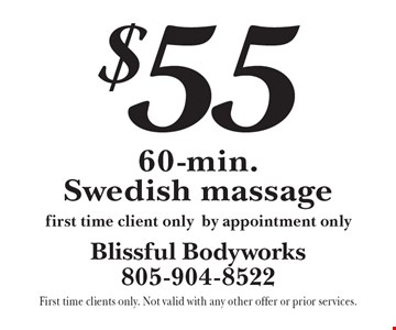$55 for 60-min. Swedish massage. first time client only. by appointment only. First time clients only. Not valid with any other offer or prior services.