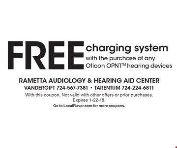 FREE charging system with the purchase of any Oticon OPN1TM hearing devices. With this coupon. Not valid with other offers or prior purchases. Expires 1-22-18. Go to LocalFlavor.com for more coupons.