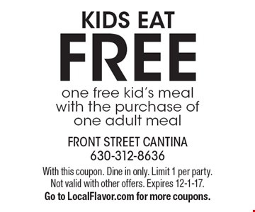 FREE kid's meal with the purchase of one adult meal. With this coupon. Dine in only. Limit 1 per party. Not valid with other offers. Expires 12-1-17. Go to LocalFlavor.com for more coupons.