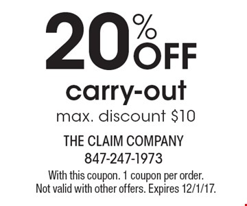 20% OFF carry-out max. discount $10. With this coupon. 1 coupon per order. Not valid with other offers. Expires 12/1/17.