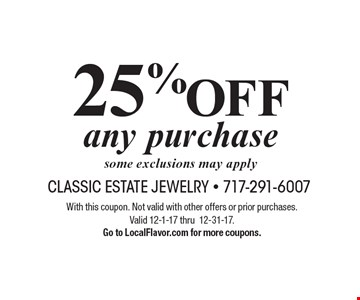 25% OFF any purchase. Some exclusions may apply. With this coupon. Not valid with other offers or prior purchases. Valid 12-1-17 thru 12-31-17. Go to LocalFlavor.com for more coupons.