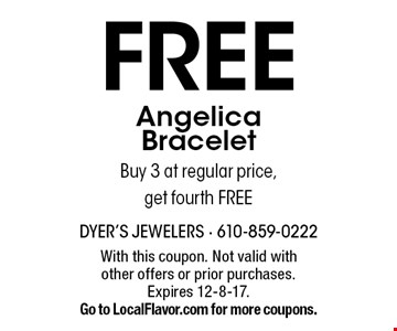 FREE Angelica Bracelet. Buy 3 at regular price, get fourth free. With this coupon. Not valid with other offers or prior purchases. Expires 12-8-17. 