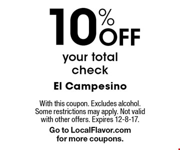 10% Off your total check. With this coupon. Excludes alcohol. Some restrictions may apply. Not valid with other offers. Expires 12-8-17. Go to LocalFlavor.com for more coupons.