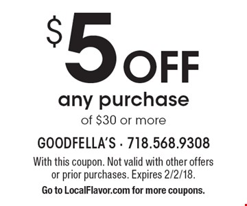 $5 Off any purchase of $30 or more. With this coupon. Not valid with other offers or prior purchases. Expires 2/2/18. Go to LocalFlavor.com for more coupons.