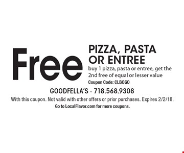 Free pizza, pasta or entree. Buy 1 pizza, pasta or entree, get the 2nd free of equal or lesser value. Coupon Code: CLBOGO. With this coupon. Not valid with other offers or prior purchases. Expires 2/2/18. Go to LocalFlavor.com for more coupons.