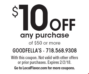 $10 Off any purchase of $50 or more. With this coupon. Not valid with other offers or prior purchases. Expires 2/2/18. Go to LocalFlavor.com for more coupons.