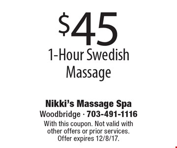 $45 1-Hour Swedish Massage. With this coupon. Not valid with other offers or prior services. Offer expires 12/8/17.