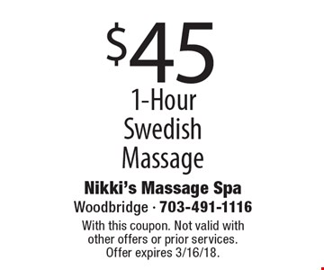 $45 1-Hour Swedish Massage. With this coupon. Not valid with other offers or prior services. Offer expires 3/16/18.