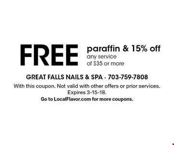 Free paraffin & 15% off any service of $35 or more. With this coupon. Not valid with other offers or prior services. Expires 3-15-18. Go to LocalFlavor.com for more coupons.