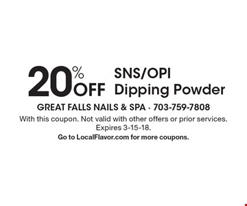 20% Off SNS/OPI Dipping Powder. With this coupon. Not valid with other offers or prior services. Expires 3-15-18. Go to LocalFlavor.com for more coupons.
