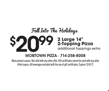 Fall Into The Holidays: $$20.99 for 2 Large 14