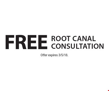 Free root canal consultation. Offer expires 3/5/18.