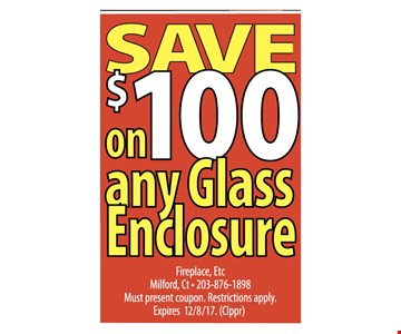Save $100 on any glass enclosure
