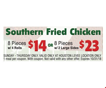 Southern Fried Chicken 8 Pieces w/ 4 Rolls $14 or 8 Pieces w/ 2 Large Sides $23