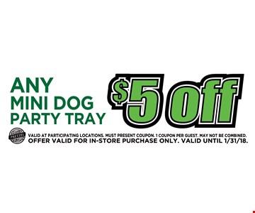 $5 off any mini dog party tray