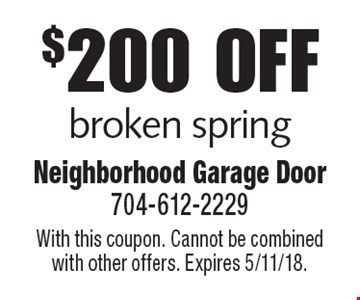 $200 off broken spring. With this coupon. Cannot be combined with other offers. Expires 5/11/18.