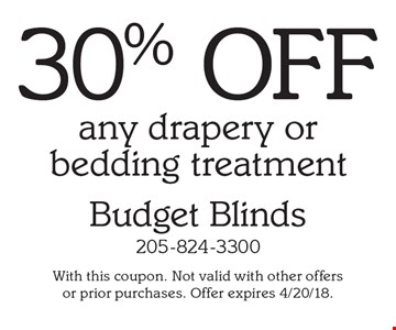 30% off any drapery or bedding treatment. With this coupon. Not valid with other offers or prior purchases. Offer expires 4/20/18.
