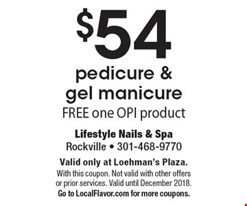$54 pedicure & gel manicure. FREE one OPI product. Valid only at Loehman's Plaza. With this coupon. Not valid with other offers or prior services. Valid until December 2018. Go to LocalFlavor.com for more coupons.