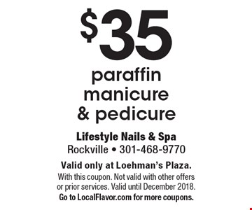 $35 paraffin manicure & pedicure. Valid only at Loehman's Plaza. With this coupon. Not valid with other offers or prior services. Valid until December 2018. Go to LocalFlavor.com for more coupons.