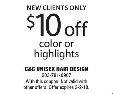 $10 off color or highlights New clients only. With this coupon. Not valid with other offers. Offer expires 2-2-18.