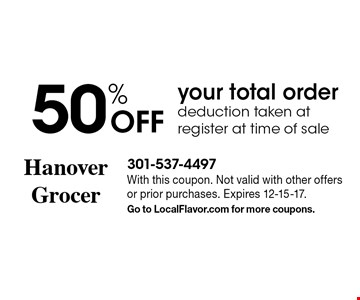 50% off your total order. Deduction taken at register at time of sale. With this coupon. Not valid with other offers or prior purchases. Expires 12-15-17. Go to LocalFlavor.com for more coupons.