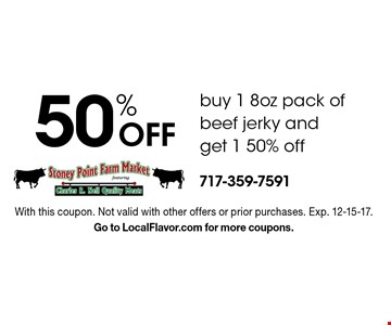 50% off. Buy 1 8oz pack of beef jerky and get 1 50% off. With this coupon. Not valid with other offers or prior purchases. Exp. 12-15-17. Go to LocalFlavor.com for more coupons.