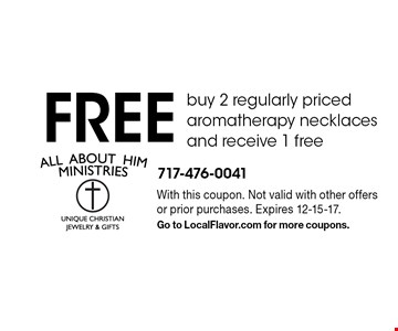 Free buy 2 regularly priced aromatherapy necklaces and receive 1 free. With this coupon. Not valid with other offers or prior purchases. Expires 12-15-17. Go to LocalFlavor.com for more coupons.