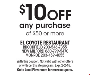 $10 OFF any purchase of $50 or more. With this coupon. Not valid with other offers or with certificate program. Exp. 2-2-18. Go to LocalFlavor.com for more coupons.