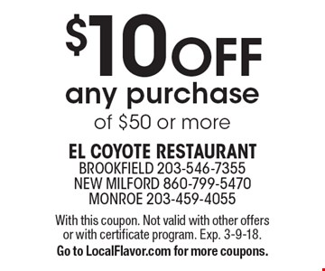 $10 OFF any purchase of $50 or more. With this coupon. Not valid with other offers or with certificate program. Exp. 3-9-18. Go to LocalFlavor.com for more coupons.