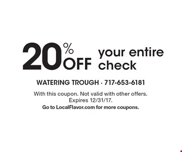 20% Off your entire check. With this coupon. Not valid with other offers. Expires 12/31/17. Go to LocalFlavor.com for more coupons.