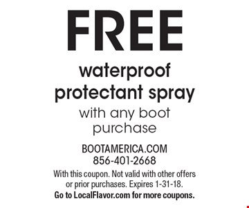 Free waterproof protectant spray with any boot purchase. With this coupon. Not valid with other offers or prior purchases. Expires 1-31-18. Go to LocalFlavor.com for more coupons.
