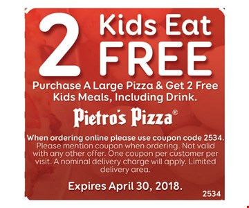 2 KIDS EAT FREE - PURCHASE A LARGE PIZZA & GET 2 FREE KIDS MEALS, INCLUDING DINK