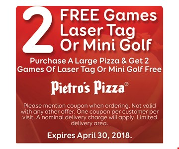 2 FREE GAMES LASER TAG OR MINI GOLF- PURCHASE A LARGE PIZZA & GET 2 GAMES OF LASER TAG OR MINI GOLF FREE