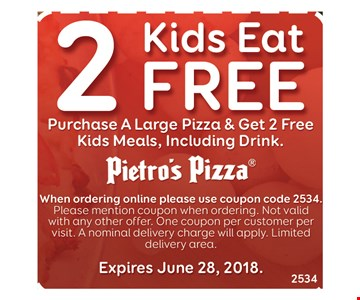 2 kids eat free, purchase a large pizza & get 2 free kids meals, including drink